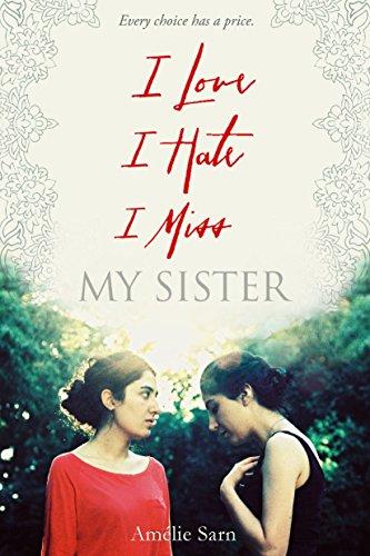 9780385743761: I Love I Hate I Miss My Sister