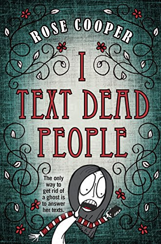 I Text Dead People (Dead Serious, Band 1)