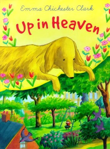 Up In Heaven - FIRST EDITION -: Clark, Emma Chichester