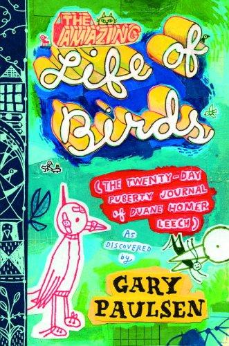 9780385746601: The Amazing Life of Birds: The Twenty-Day Puberty Journal of Duane Homer Leech