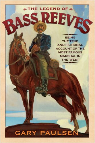 9780385746618: The Legend of Bass Reeves: Being the True & Fictional Account of the Most Valiant Marshal in West