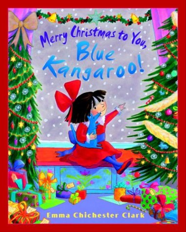 Merry Christmas to You, Blue Kangaroo!: Clark, Emma Chichester