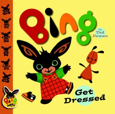 9780385750202: Bing: Get Dressed (Bing Bunny)