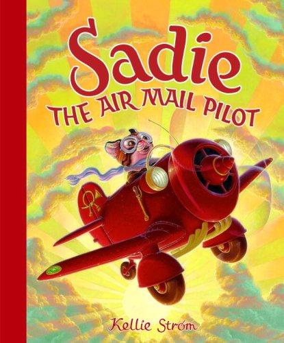 9780385750271: Sadie the Air Mail Pilot