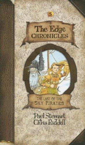 Edge Chronicles 5: The Last of the: Stewart, Paul, Riddell,