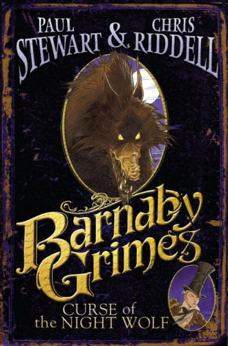 Barnaby Grimes: Curse of the Night Wolf: Stewart, Paul, Riddell,