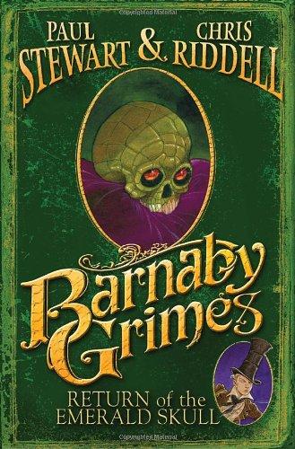 Barnaby Grimes: Return of the Emerald Skull: Paul Stewart, Chris