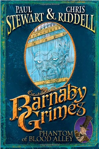 Barnaby Grimes: Phantom of Blood Alley: Paul Stewart; Chris Riddell