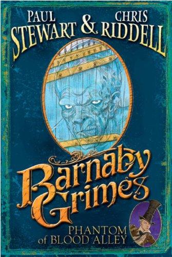 Barnaby Grimes: Phantom of Blood Alley: Stewart, Paul, Riddell,