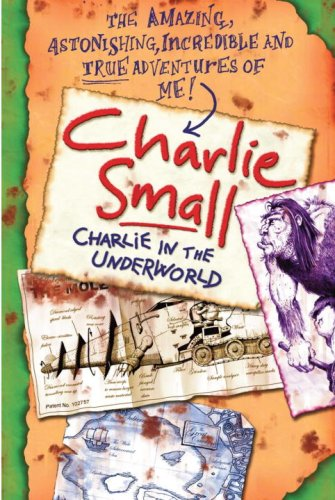 Charlie Small 5: Charlie in the Underworld (9780385751780) by Small, Charlie