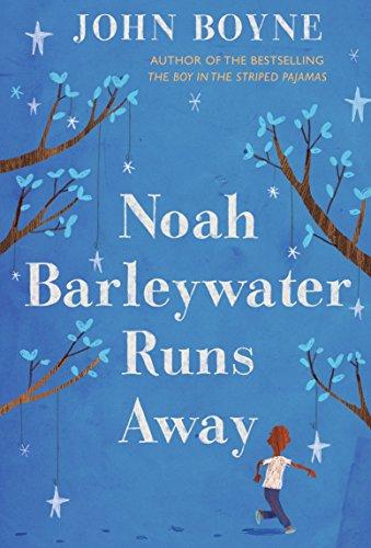 Noah Barleywater Runs Away: Boyne, John