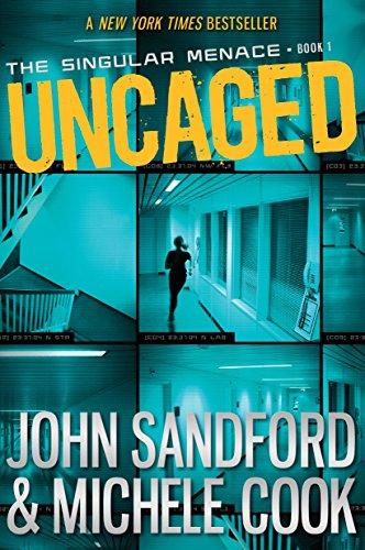 Uncaged (The Singular Menace, 1): Sandford, John; Cook, Michele