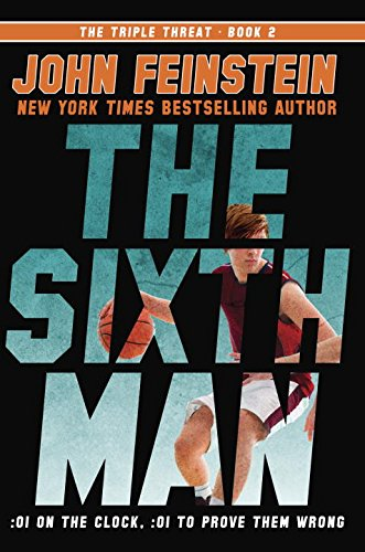 The Sixth Man (the Triple Threat, 2): Feinstein, John
