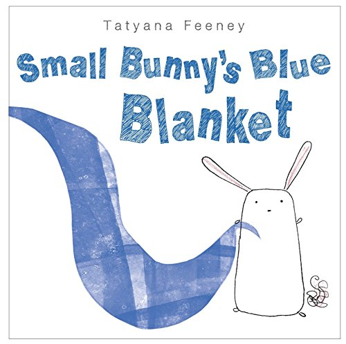 Small Bunny's Blue Blanket: Feeney, Tatyana