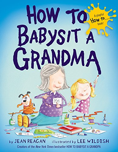 9780385753845: How to Babysit a Grandma (How To...relationships)
