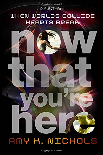 9780385753890: Now That You're Here (Duplexity, Part I)