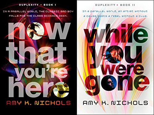 Duplexity Omnibus: Now That You're Here / While You Were Gone: 1-2: Nichols, Amy K.