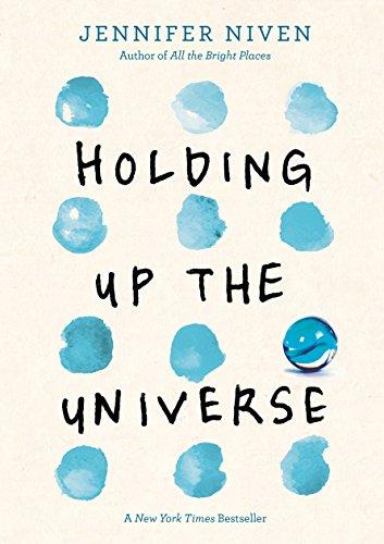 Holding Up the Universe SIGNED 1st Edition/1st: Jennifer Niven