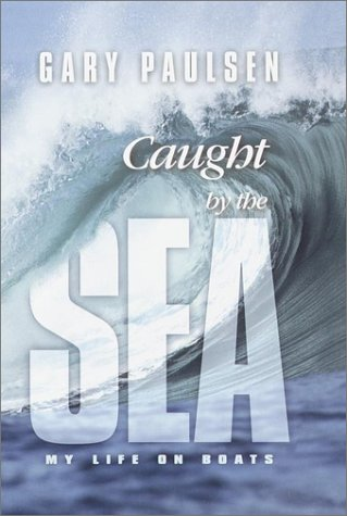 9780385900256: Caught by the Sea: My Life on Boats