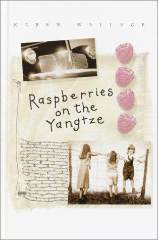 Raspberries on the Yangtze: Wallace, Karen