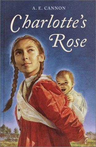 Charlotte's Rose: Cannon, A.E.