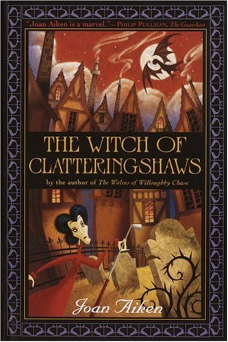 The Witch of Clatteringshaws (Wolves Chronicles): Aiken, Joan