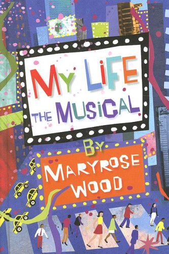 My Life: The Musical: Wood, Maryrose