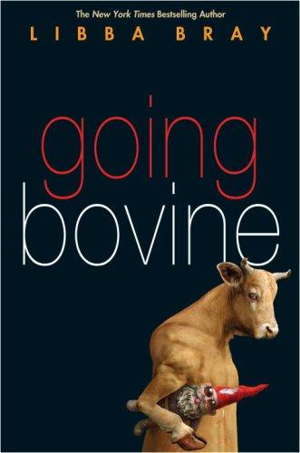 Going Bovine: Bray, Libba