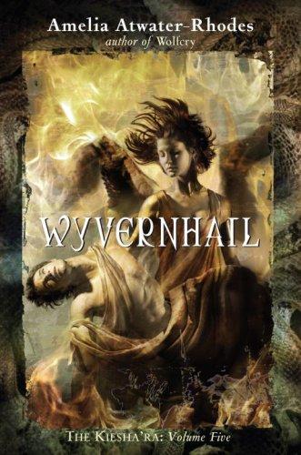 Wyvernhail: The Kiesha'ra: Volume Five: Atwater-Rhodes, Amelia