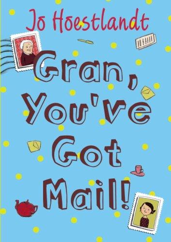 Gran, You've Got Mail!: Hoestlandt, Jo
