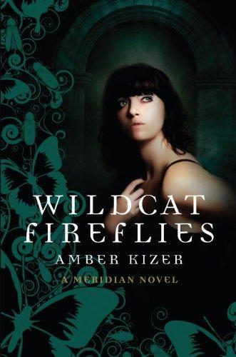 Wildcat Fireflies: A Meridian Novel: Amber Kizer