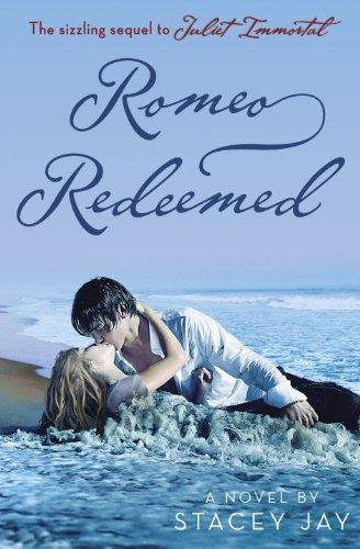 Romeo Redeemed (Juliet Immortal): Jay, Stacey