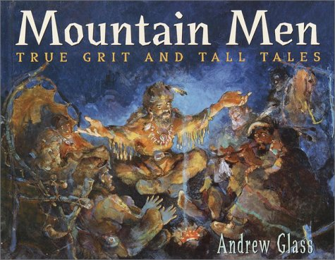 9780385908412: Mountain Men: True Grit and Tall Tales