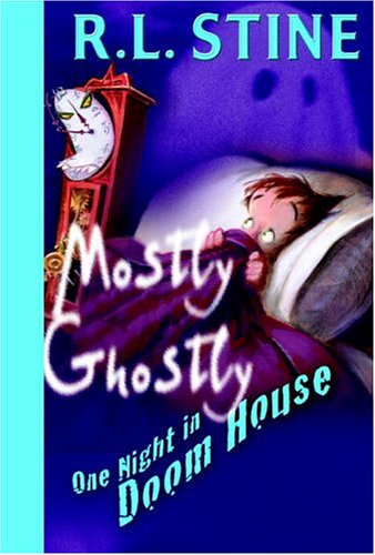 One Night in Doom House (Mostly Ghostly): R.L. Stine