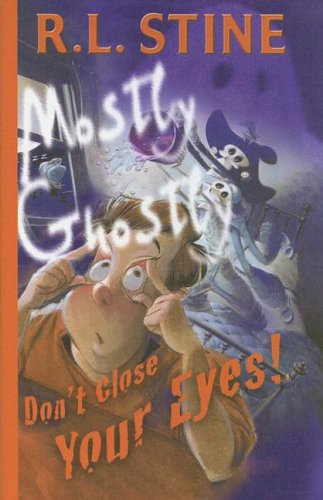 Don't Close Your Eyes! (Mostly Ghostly): R.L. Stine