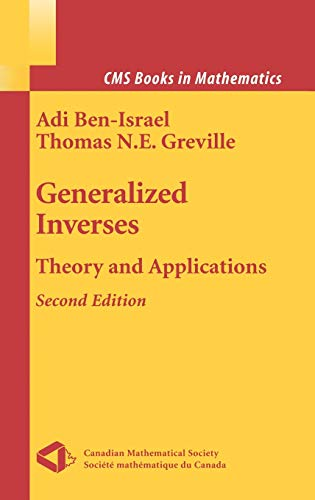 Generalized Inverses: Theory and Applications: Ben-Israel, Adi, Greville,