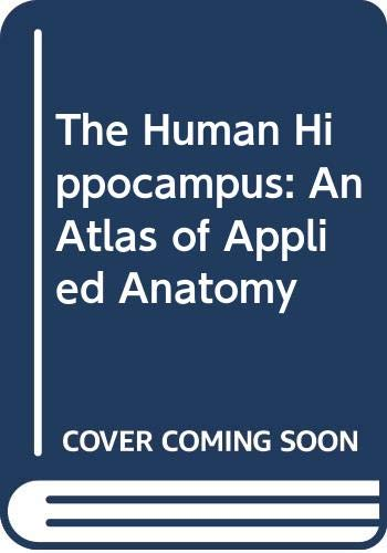 9780387003757: The Human Hippocampus: An Atlas of Applied Anatomy