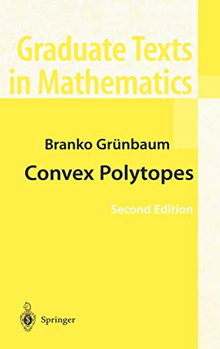 9780387004242: Convex Polytopes: Second Edition Prepared by Volker Kaibel, Victor Klee, and Gunter Ziegler: v. 221 (Graduate Texts in Mathematics)