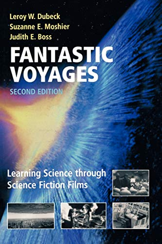 9780387004402: Fantastic Voyages: Learning Science Through Science Fiction Films