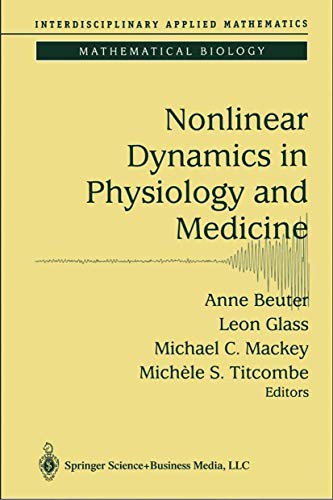 9780387004495: Nonlinear Dynamics in Physiology and Medicine (Interdisciplinary Applied Mathematics) (v. 25)