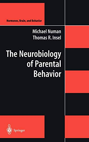 The Neurobiology of Parental Behavior (Hardback): Michael Numan, Thomas R. Insel