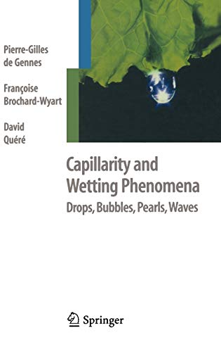 Capillarity And Wetting Phenomena: Drops, Bubbles, Pearls,