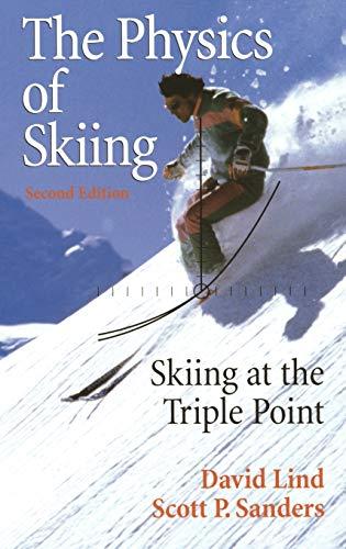 9780387007229: The Physics of Skiing: Skiing at the Triple Point (Wirtschaftswissenschaftliche Beitrage, Bd 84)