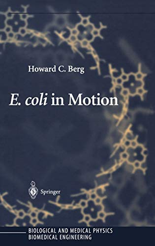 E. coli in Motion (Biological and Medical: Howard C. Berg