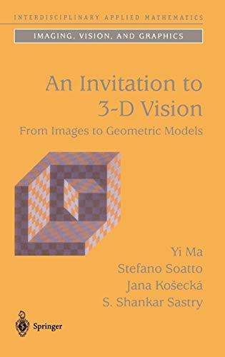 9780387008936: An Invitation to 3-D Vision: From Images to Geometric Models (Interdisciplinary Applied Mathematics)