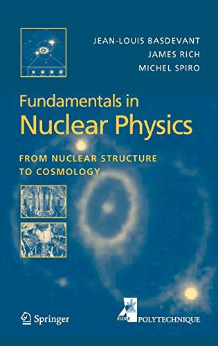9780387016726: Fundamentals in Nuclear Physics: From Nuclear Structure to Cosmology (Advanced Texts in Physics S)