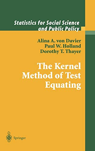 The Kernel Method of Test Equating (Statistics for Social and Behavioral Sciences): Alina A. von ...