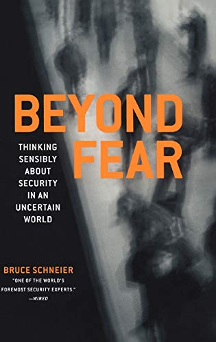 9780387026206: Beyond Fear: Thinking Sensibly About Security in an Uncertain World.