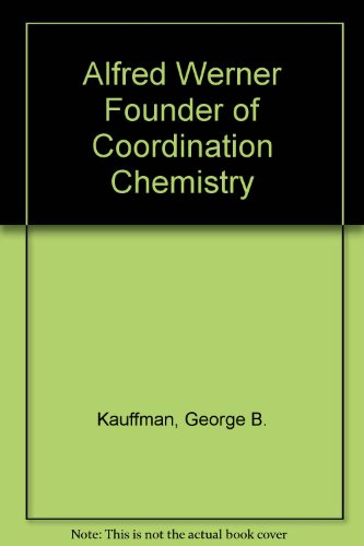 9780387035772: Alfred Werner Founder of Coordination Chemistry