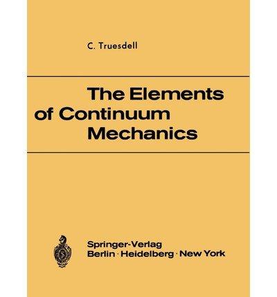 9780387036830: The Elements of Continuum Mechanics